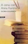 A cena con Anna Karenina - Gloria Goldreich