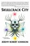 Skullcrack City - Jeremy Robert Johnson