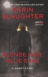 Blonde Hair, Blue Eyes - Karin Slaughter