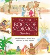 My First Book of Mormon Stories - Deanna Draper Buck, Jerry Harston