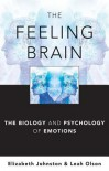 The Feeling Brain: The Biology and Psychology of Emotions - Leah Olson, Elizabeth Johnston