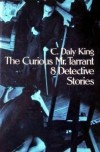 The Curious Mr. Tarrant: 8 Detective Stories - C. Daly King