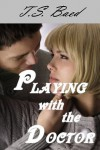 Playing with the Doctor (BBW Romance) - T. S. Baed