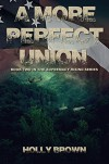 A More Perfect Union (Supremacy Rising Book 2) - Holly Brown