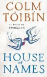 House of Names: A Novel - Colm Tóibín