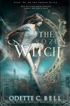 The Frozen Witch Book One - Odette C. Bell
