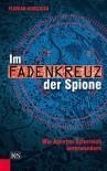 Im Fadenkreuz der Spione: Wie Agenten Österreich unterwandern - Florian Horcicka