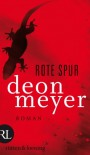 Rote Spur: Roman - Deon Meyer