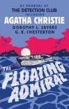 The Floating Admiral - Canon Victor Whitechurch, Agatha Christie, Milward Kennedy, Margaret Cole, Henry Wade, Clemence Dane, John Rhode, Anthony Berkeley, Freeman Wills Crofts, Edgar Jepson, Ronald Knox, Dorothy L. Sayers, G.D.H. Cole, G.K. Chesterton