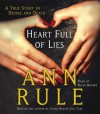 Heart Full Of Lies[A True Story Of Desire And Death] - Ann Rule