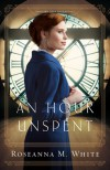An Hour Unspent (Shadows Over England #3) - Roseanna M. White