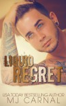 Liquid Regret - M.J. Carnal