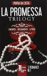 La promessa trilogy: L'incontro-L'insegnamento-La prova - Portia Da Costa, I. Ottavi, B. Palattella, L. Agostinelli