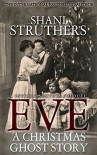Eve - A Christmas Ghost Story: A Psychic Surveys Prequel - Shani Struthers