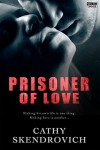 Prisoner of Love - Cathy Skendrovich