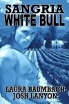 Sangria White Bull - Laura Baumbach