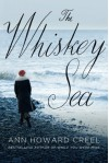 The Whiskey Sea - Ann Howard Creel