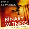 Binary Witness - Rosie Claverton, Jasmine Blackborow