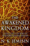 The Awakened Kingdom - N.K. Jemisin