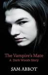 The Vampire's Mate (Erotic Gay Vampire Romance) (Dark Woods Book 1) - Sam Abbot