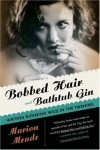 Bobbed Hair and Bathtub Gin: Writers Running Wild in the Twenties By Marion Meade - -Author-