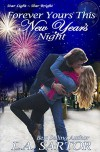 Forever Yours This New Year's Night (Star Light, Star Bright Book 2) - L.A. Sartor