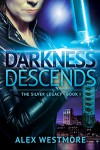 Darkness Descends (The Silver Legacy Book 1) - Alex Westmore, Mallory Rock, Stevie Mikayne