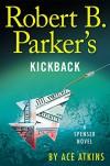 Robert B. Parker's Kickback (Spenser) - Ace Atkins