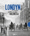 Londyn w czasach Sherlocka Holmesa - Krystyna Kaplan