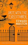 Date with the Executioner (Bow Street Rivals #3) - Edward Marston