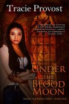 Under the Blood Moon - Tracie Provost