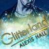 Glitterland - Alexis Hall, Nicholas Boulton