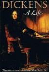 Dickens: A Life - Jeanne MacKenzie, Norman Ian MacKenzie