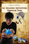 An Amazing Adventure Through Time - Glauco Adams, Louis Raphael