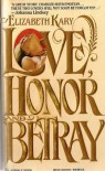 Love, Honor and Betray - Elizabeth Kary