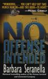 No Offense Intended (Munch Mancini Novels) - Barbara Seranella