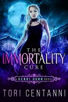 The Immortality Cure - Tori Centanni