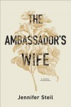 The Ambassador's Wife - Jennifer Steil