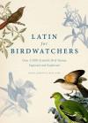 Latin for Birdwatchers - Roger Lederer, Carol Burr