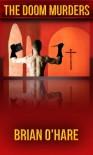 The Doom Murders - Brian O'Hare