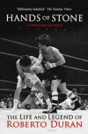 Hands of Stone: The Life and Legend of Roberto Duran [Paperback] [2009] (Author) Christian Giudice - Christian Giudice