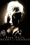 Heart of Change - Roxy Harte