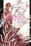 Rokka: Braves of the Six Flowers Vol. 6 - Ishio Yamagata