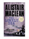 The Lonely Sea: Collected Sea Stories - Alistair MacLean