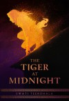 The Tiger at Midnight - Swati Teerdhala