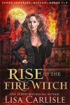 Rise of the Fire Witch - Lisa Carlisle