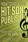How to Have Your Hit Song Published - Jay Warner