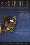 Steampunk III: Steampunk Revolution - Ann VanderMeer