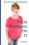We're Working On It - Richard Norway