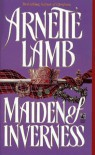Maiden of Inverness - Arnette Lamb